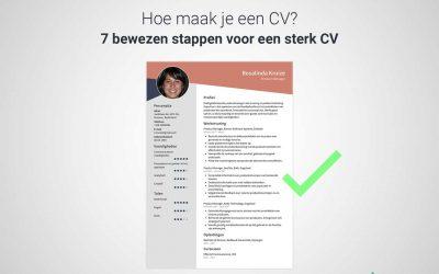 Hoe maak je een goed CV? 7 bewezen stappen [+voorbeeld]